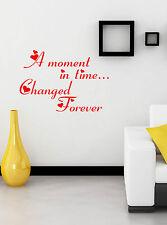 Un momento cambiato per sempre Preventivo Adesivo Decalcomania Vinile Wall Art amt7