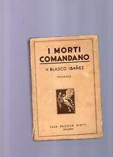 i morti comandano - v.vasco ibanez -  1931
