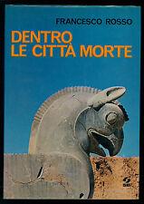 ROSSO FRANCESCO DENTRO LE CITTA' MORTE SEI 1970 I° EDIZ.