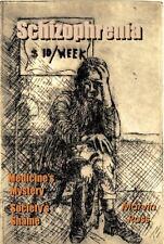 Schizophrenia: Medicine's Mystery - Society's Shame: By Marvin Ross