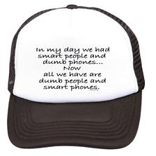 Trucker Hat Cap Foam Mesh In My Day We Had Smart People Dumb Phones Now