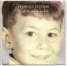 FELDMAN François 45T C'EST TOI QUI M'AS FAIT - POUR FAIRE TOURNER LE MONDE BIG-B