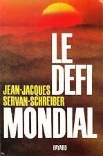 JEAN-JACQUES SERVAN-SCHREIBER - LE DEFI MONDIAL - FAYARD (GRAND FORMAT)