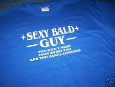 SEXY BALD GUY T-SHIRT BIRTHDAY GIFT  all sizes