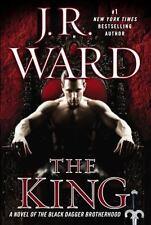 The Black Dagger Brotherhood: The King : A Novel of the Black Dagger Brotherhood