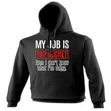My Job Is Top Secret … Im Doing HOODIE hoody birthday gift sarcastic funny