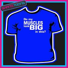Culturista weightlifter Gimnasio Boxer hacer mis músculos Mira gran gracioso lema Camiseta