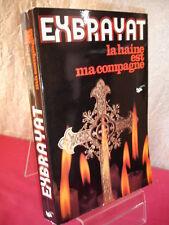 LA HAINE EST MA COMPAGNE  Exbrayat  roman