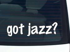 got jazz? MUSIC JAZZY JAZZFEST FESTIVAL FUNNY DECAL STICKER ART WALL CAR CUTE