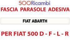 FIAT 500 F/L/R FASCIA PARASOLE VETRO PARABREZZA ADESIVA SCRITTA ABARTH BIANCA
