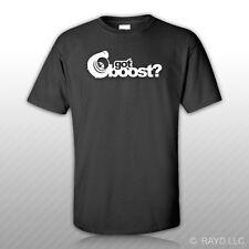 Got Boost ? T-Shirt Shirt Tee Bonus Sticker S M L XL 2XL 3XL Gildan JDM