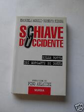 SCHIAVE D'OCCIDENTE,MOROLI-SIBONA,ED.MURSIA 2002