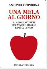 Tripodina UNA MELA AL GIORNO rimedi e segreti PRIULI & VERLUCCA 2010