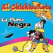 El Chichicuilote - La Pluma Negra (CD, 2006) Latin Childrens Music