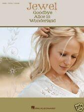 JEWEL GOODBYE ALICE IN WONDERLAND PIANO VOICE & GUITAR ROCK MUSIC BOOK NEW