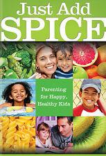 Just Add S.P.I.C.E.: A Recipe for Happy, Healthy Kids 3-6 (DVD, 2010)