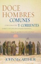 Doce Hombres Comunes y Corrientes: Como El Maestro Formo a Sus Discipulos Para L
