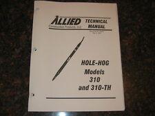 ALLIED HOLE-HOG MODELS 310 310-TH TECHNICAL SHOP REPAIR SERVICE MANUAL