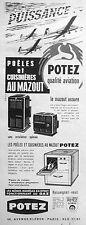 PUBLICITÉ 1957 POTEZ POÊLE CUISINIÈRE AU MAZOUT AU GAZ QUALITÉ AVIATION