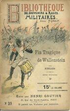 BIBLIOTHEQUE DE SOUVENIRS ET RECITS MILITAIRES N° 39 : FIN TRAGIQUE  WALLENSTEIN