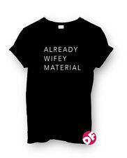 Already Wifey Material Unisex Fit Tshirt Vogue Yonce Kim Kardashian Jenner NEW