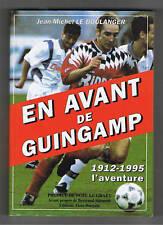 EN AVANT DE GUINGAMP 1912-1995 l'aventure  Football