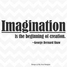 Imagination Beginning Of Creation George Bernard Shaw quote vinyl wall sticker