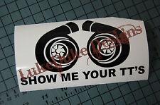 SHOW ME YOUR TT'S Decal Vinyl JDM Euro Drift Lowered illest Fatlace