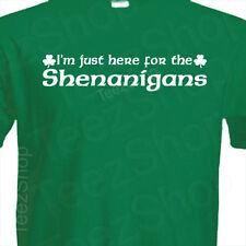 I'm here for SHENANIGANS Funny St Patrick's day celtic IRISH Saint party T-Shirt