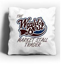 The Worlds Best Market Stall Trader Cushion