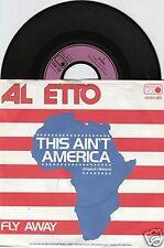 AL ETTO This Ain't America 45/GER/PIC
