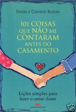 101 COISAS QUE NAO ME CONTARAM ANTES DO CASAMENTO - Linda E. Charlie Bloom