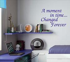 Un momento cambiato per sempre Preventivo Adesivo Decalcomania Vinile Wall Art amt6