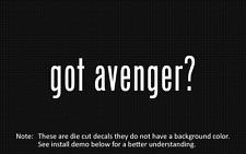 (2x) got avenger? Sticker Die Cut Decal vinyl