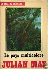 JULIAN MAY: LA SAGA DU PLIOCENE 1. TEMPS FUTURS. 1983. Avec poster.