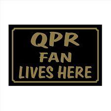 QPR FAN Lives Here 160x105mm plastica segno / Adesivo-House, Calcio