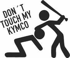 Don´t touch my Kymco - Aufkleber Sticker Vinyl, Decal Folie Schriftzug