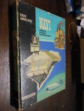 Navi ieri oggi e domani E. Angelucci Mondadori 1964 L11