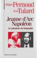 JEANNNE D'ARC / NAPOLÉON LE PARADOXE PAR PERNOUD TULARD