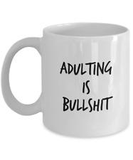 Adulting Is Bullshit Coffee Mug