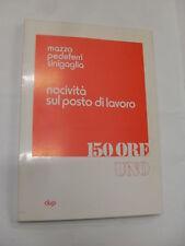 NOCIVITA' SUL POSTO DI LAVORO EDIT.CLUB 1976