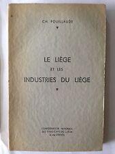 LE LIEGE ET LES INDUSTRIES DU LIEGE 1952 POUILLAUDE DEDICACE ILLUSTRE