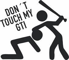 Don´t touch my GTI - VW Golf Peugeot Aufkleber Sticker, Vinyl, Decal Folie Logo