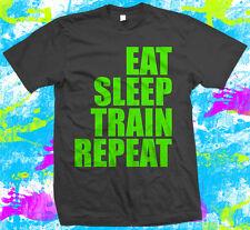 Eat Sleep Train Repeat  - Gym - Weight Lifting - T Shirt