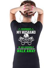 "Ladies/Women's ""MY HUSBAND IS AN A**HOLE"" Tshirt    Black w. White/Green print"