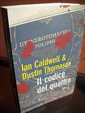 2007 THRILLER RELIGIOSO IAN CALDWELL E DUSTIN THOMASON 'IL CODICE DEL QUATTRO'