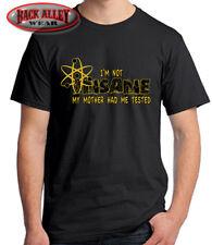 I'm Not Insane, My Mother Had Me Tested T-SHIRT M-3XL Big Bang Sheldon CRAZY