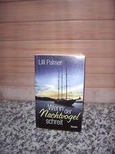 Wenn der Nachtvogel schreit, ein Roman von Lilli Palmer