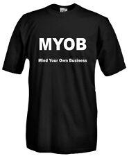 T-Shirt Fun J547 MYOB Mind Your Own Business Fatti gli affari tuoi Acronimo