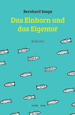Bernhard Saupe Das Einhorn und das Eigentor